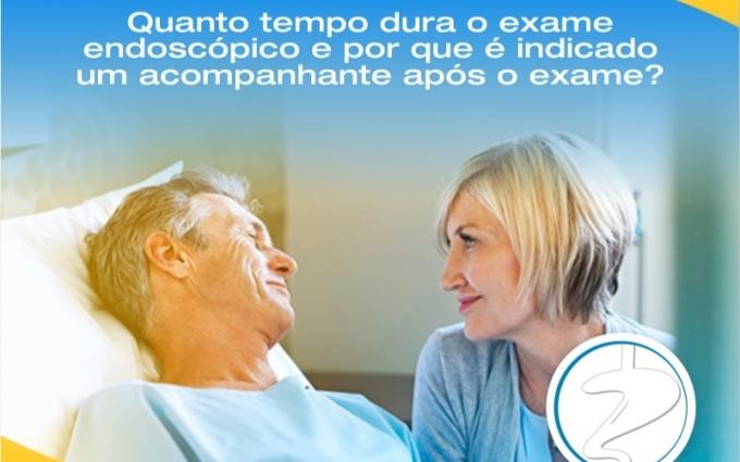 Quanto tempo dura a realização do exame endoscópico e por que é indicado um acompanhante após o exam
