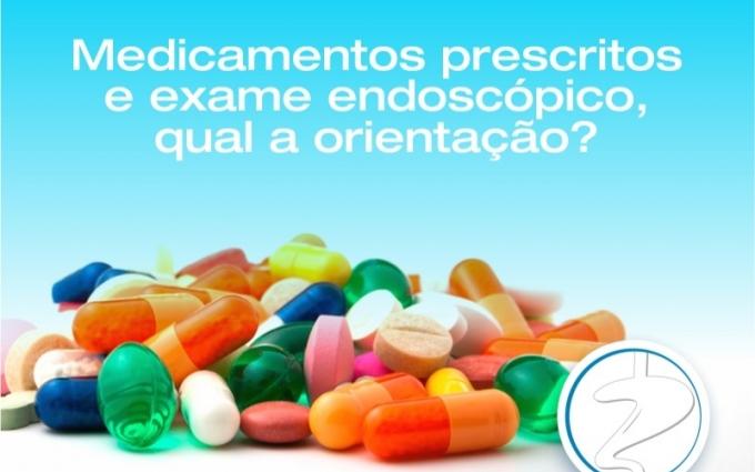 Medicamentos prescritos e exame endoscópico, qual a orientação