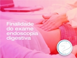 Finalidade do exame endoscopia digestiva