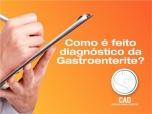 Como é feito o diagnóstico da gastroenterite?