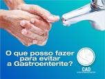O que posso fazer para evitar gastroenterites?