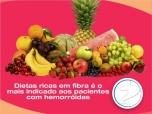 Dietas ricas em fibra é o mais indicado aos pacientes com hemorroidas
