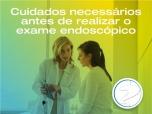 Cuidados necessários antes de realizar o exame endoscópico