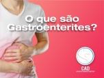 O que são gastroenterites?